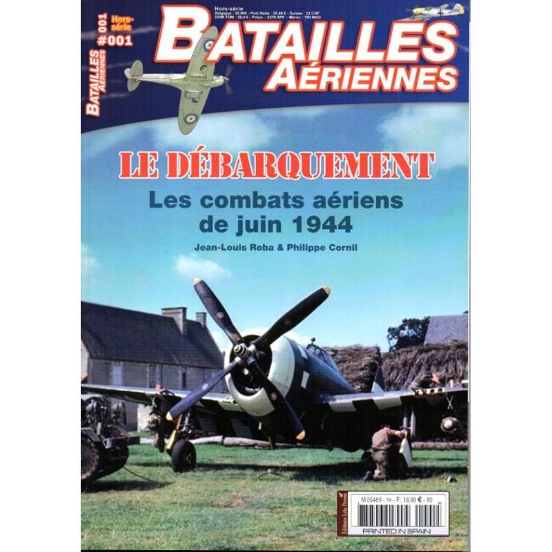 Batailles Aériennes n° 1H - Le Débarquement : Les combats aériens de juin 1944