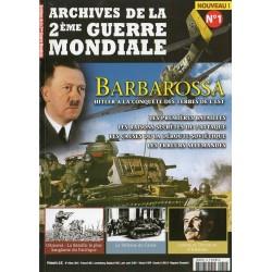 Archives de la 2eme Guerre Mondiale n° 1 - Barbarossa, Hitler à la conquête des terres de l'est