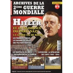 Archives de la 2eme Guerre Mondiale n° 4 - Hitler et la naissance du parti nazi