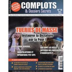Complots & Dossiers Secrets n° 18 - Tueries de masse, instaurer une Dictature par la peur !