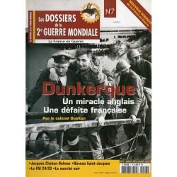 Les Dossiers de la 2e Guerre Mondiale n° 7 - Dunkerque, un miracle anglais, une défaite Française
