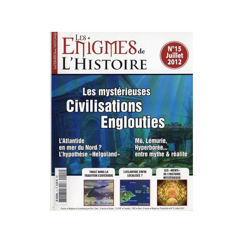 Les Enigmes de l'Histoire n° 15 - Les Mystérieuses civilisations englouties