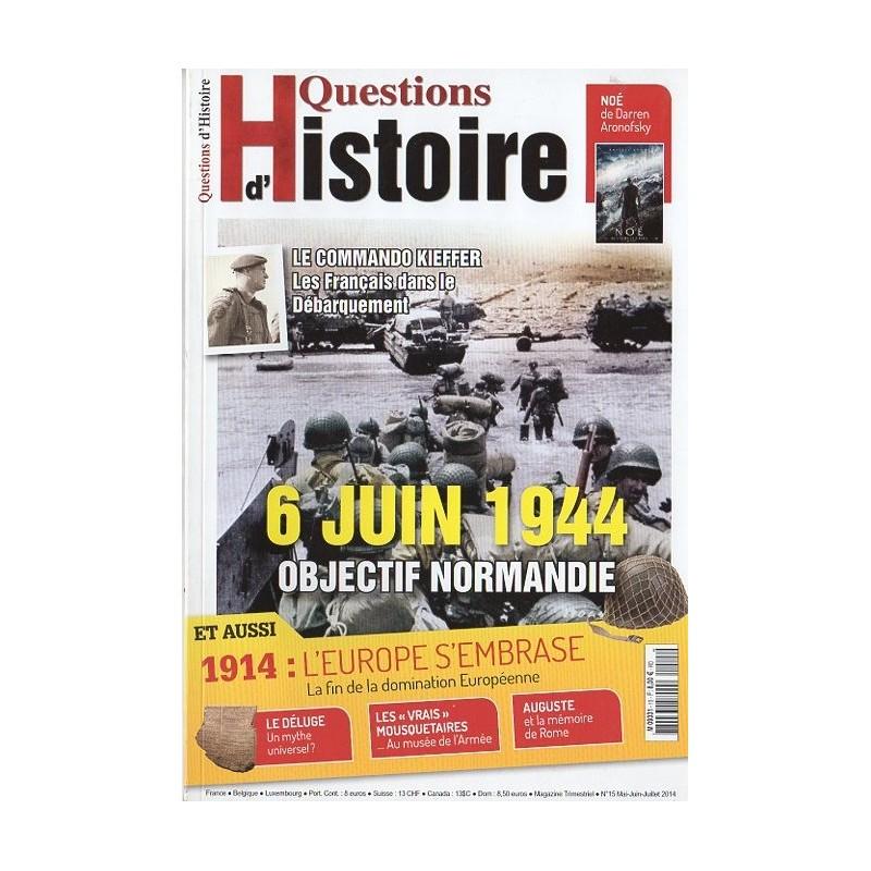 Questions d'Histoire n° 15 - 6 juin 1944, objectif Normandie