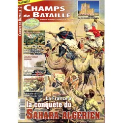 Champs de Bataille n° 55 - La Conquête du Sahara Algérien