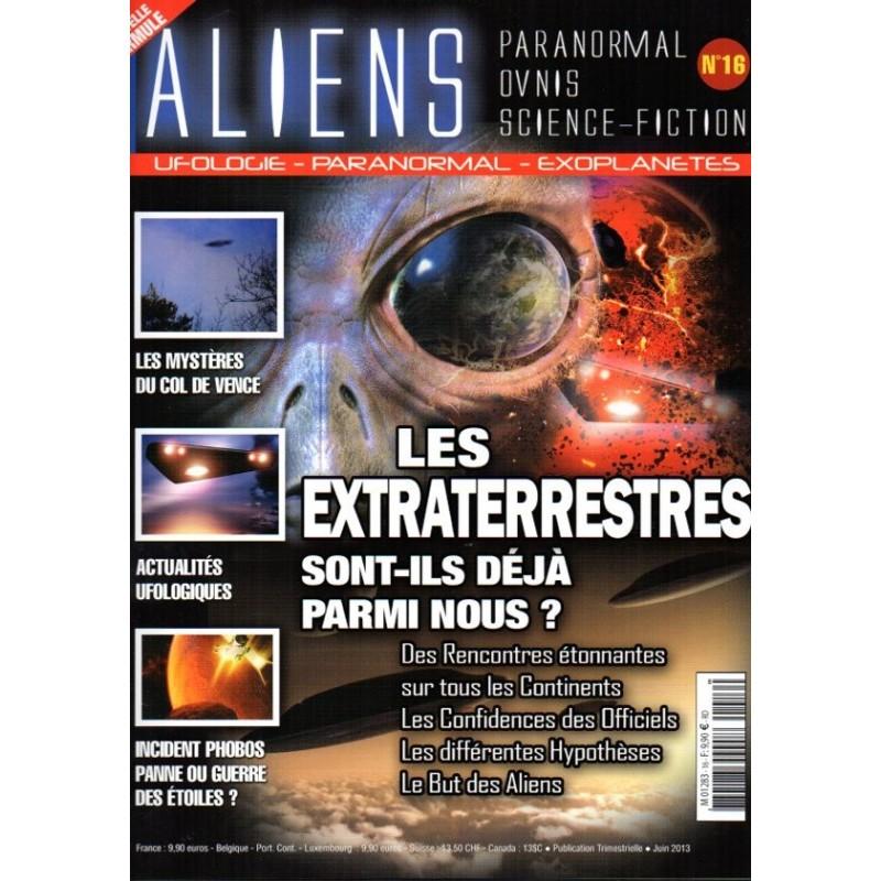 Aliens n° 16 - Les Extraterrestres sont-ils déjà parmi nous ?