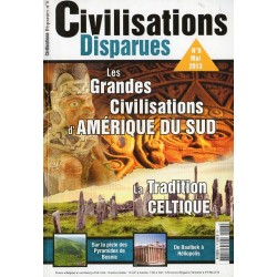 Civilisations Disparues n° 6 - Les Grandes Civilisations d'Amérique du Sud