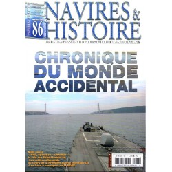 Navires & Histoire n° 86 - Chronique du Monde Accidental