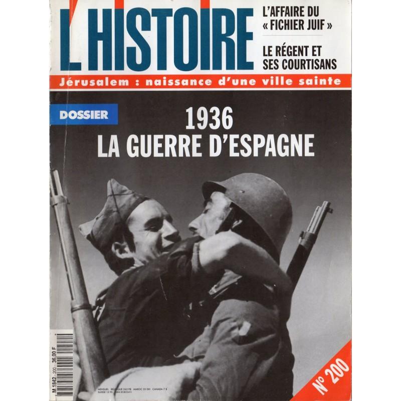 L'Histoire n° 200 - 1936, La Guerre d'Espagne - Jérusalem : naissance d'une ville sainte