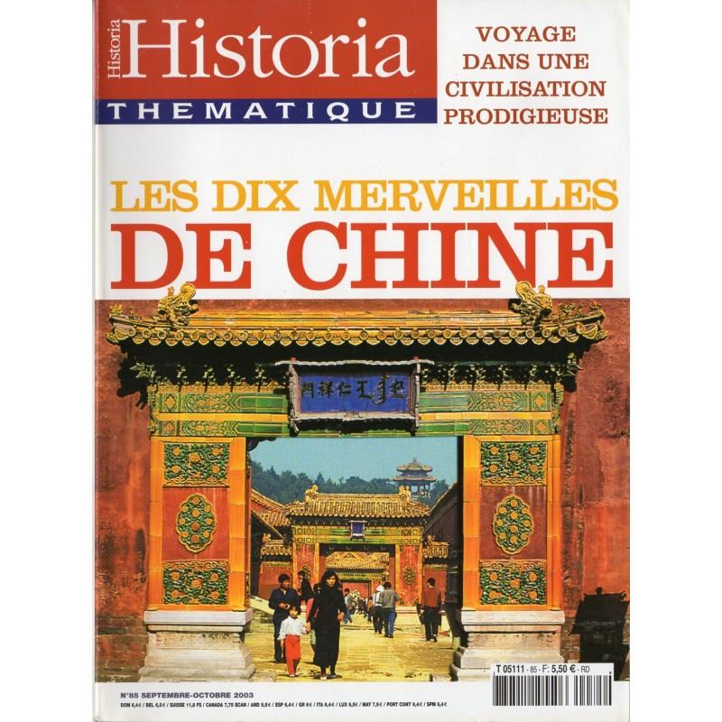 Historia Thématique n° 85 - Les dix merveilles de Chine