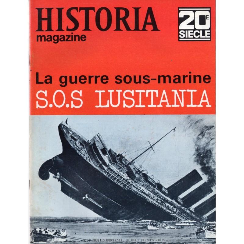 Historia Magazine 20e siècle n° 121 - La guerre sous-marine S.O.S. Lusitania