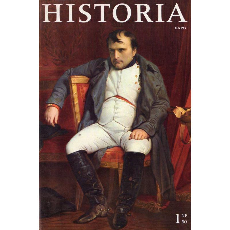 """Historia n° 193 - """"Sire, l'armée n'existe plus ! ..."""" - Couverture : Napoléon après son abdication par Delaroche"""