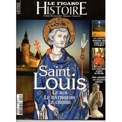 Figaro Histoire n° 16 - Saint Louis, le Roi, le Batisseur, le Croisé