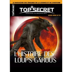 """Top Secret n° 10H - L'histoire """"Vraie"""" des Loups-Garous"""