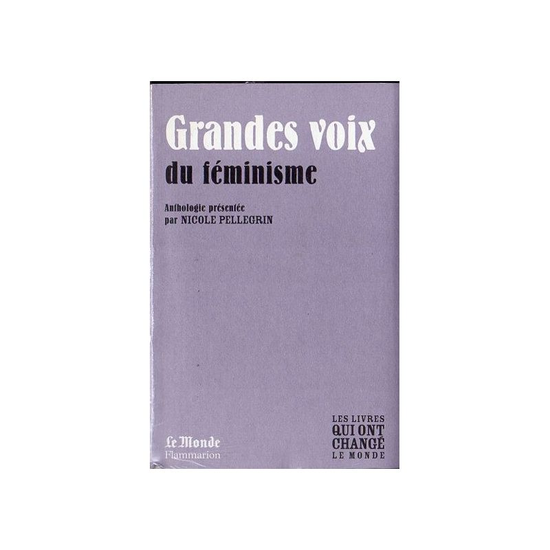 Grandes voix du féminisme - Anthologie - (Les livres qui ont changé le Monde)