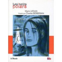 """Comme un crabe, de côté (Marin Ledun) - Une nouvelle de la collection """"Les petits polars"""""""