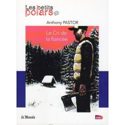 """Le Cri de la fiancée (Anthony Pastor) - Une nouvelle de la collection """"Les petits polars"""""""