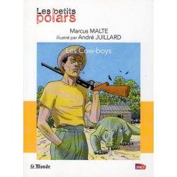 """Les Cow-boys (Marcus Malte) - Une nouvelle de la collection """"Les petits polars"""""""