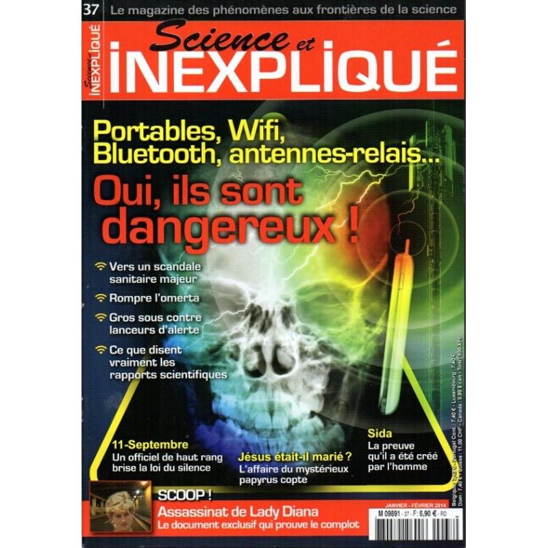 Science et Inexpliqué n° 37 - Portables, Wifi, Bluetooth ... Oui ils sont dangereux !
