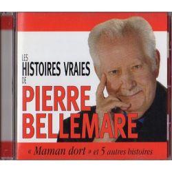 """Les Histoires vraies de Pierre Bellemare,  """"Maman dort"""" et 5 autres histoires"""