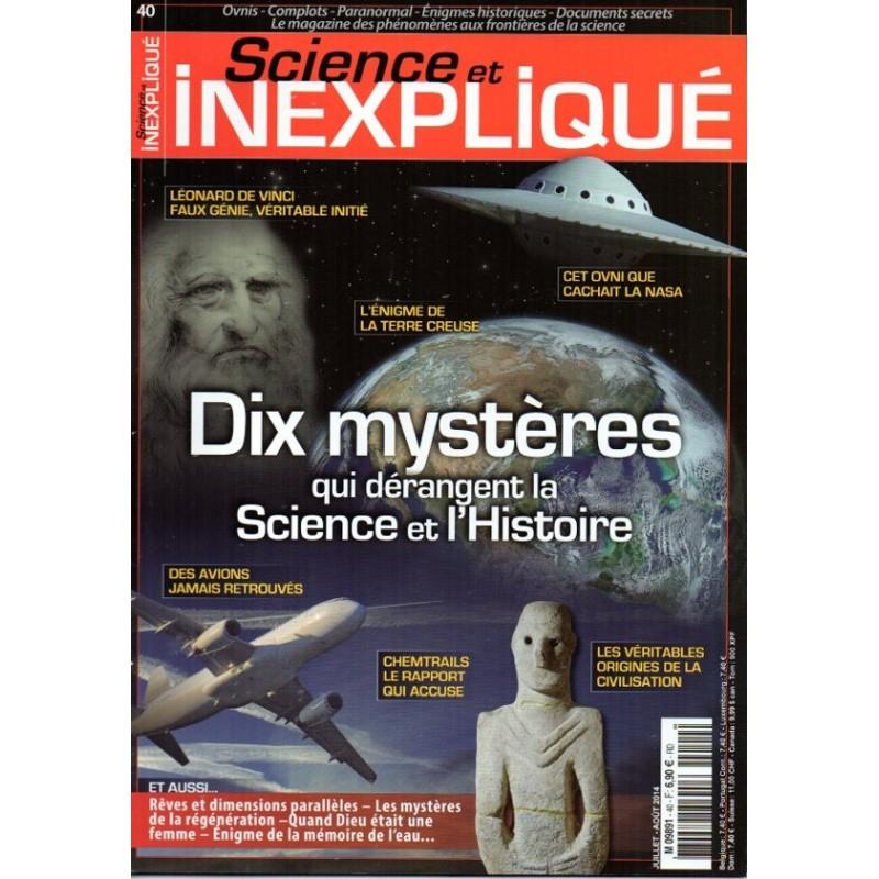 Science et Inexpliqué n° 40 - Dix mystères qui dérangent la Science et l'Histoire