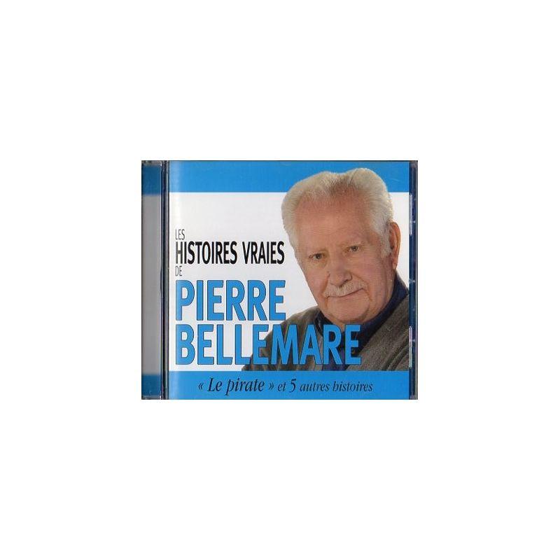 """Les Histoires vraies de Pierre Bellemare,  """"Le Pirate"""" et 5 autres histoires"""