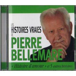 """Les Histoires vraies de Pierre Bellemare,  """"Histoire d'amour"""" et 5 autres histoires"""