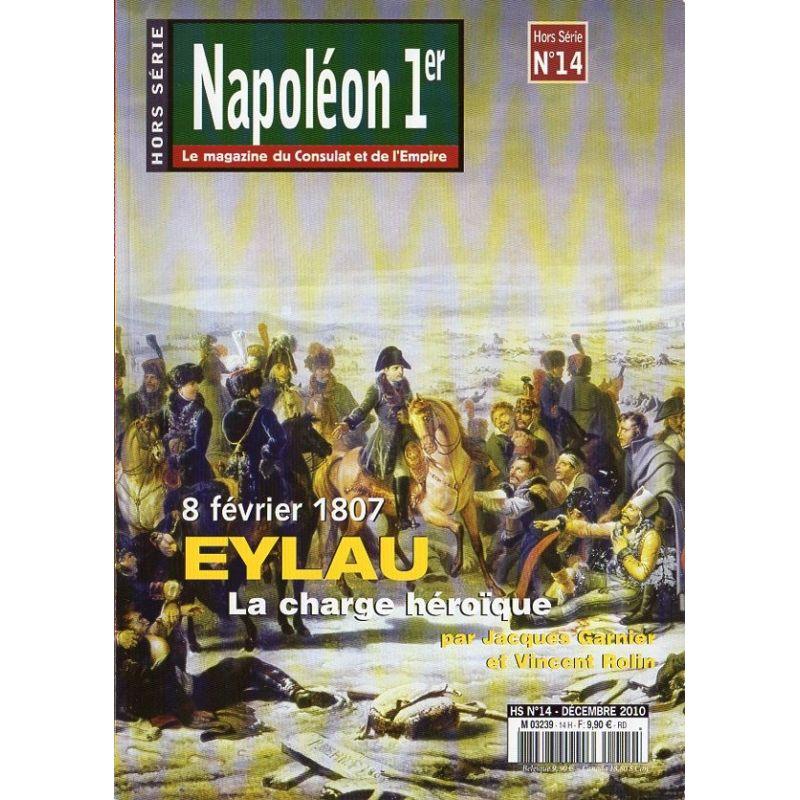 Napoléon Ier n° 14 Hors-série - 8 février 1807 - Eylau, la charge héroïque