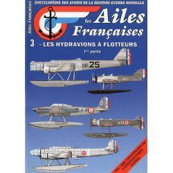 Les Ailes Françaises n° 3 : Les Hydravions à flotteurs