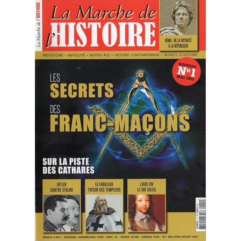 La Marche de l'Histoire n° 1 - Les Secrets des Franc-Maçons