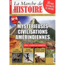La Marche de l'Histoire n° 4 - Mystérieuses Civilisations Amérindiennes