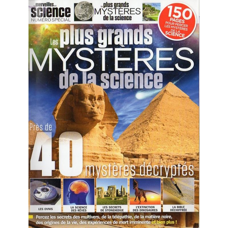 Les merveilles de la science HS n° 4 - Les plus grands mystères de la science