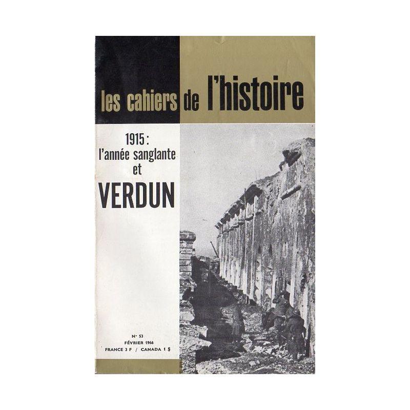 Les Cahiers de l'Histoire n° 53 - 1915 : l'année sanglante et Verdun