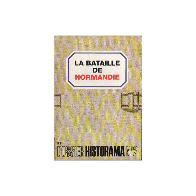 Dossier Historama  n° 2 - La Bataille de Normandie