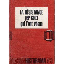 Dossier Historama  n° 3 - La Résistance par ceux qui l'ont vécue