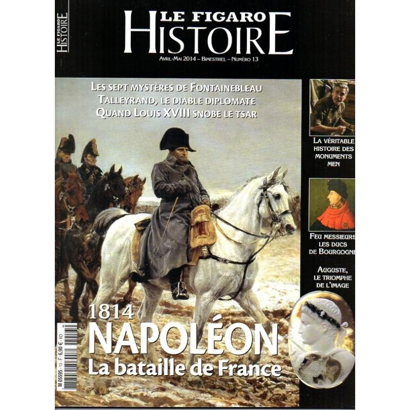 Figaro Histoire n° 13 - 1814 Napoléon, La Bataille de France