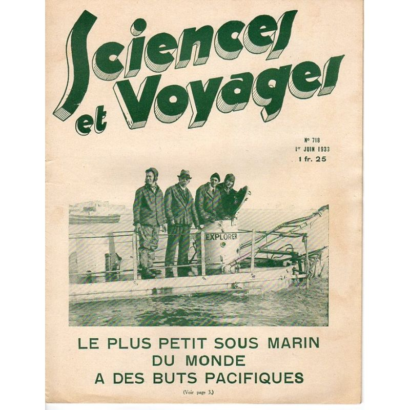 Sciences et Voyages n° 718 - 1 juin 1933 - Le plus petit sous marin du monde a des buts pacifiques