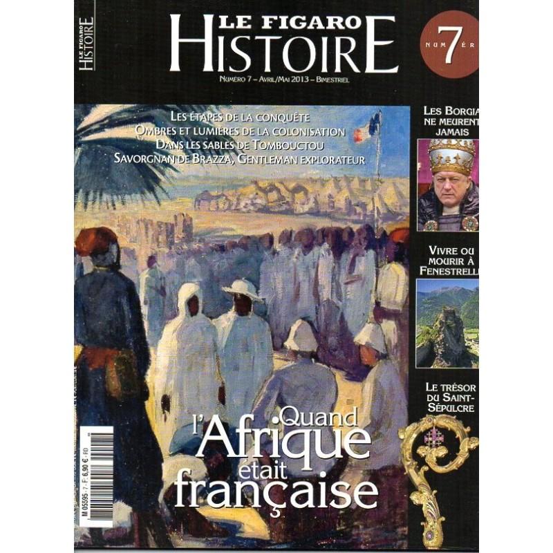 Figaro Histoire n° 7 - Quand l'Afrique était Française