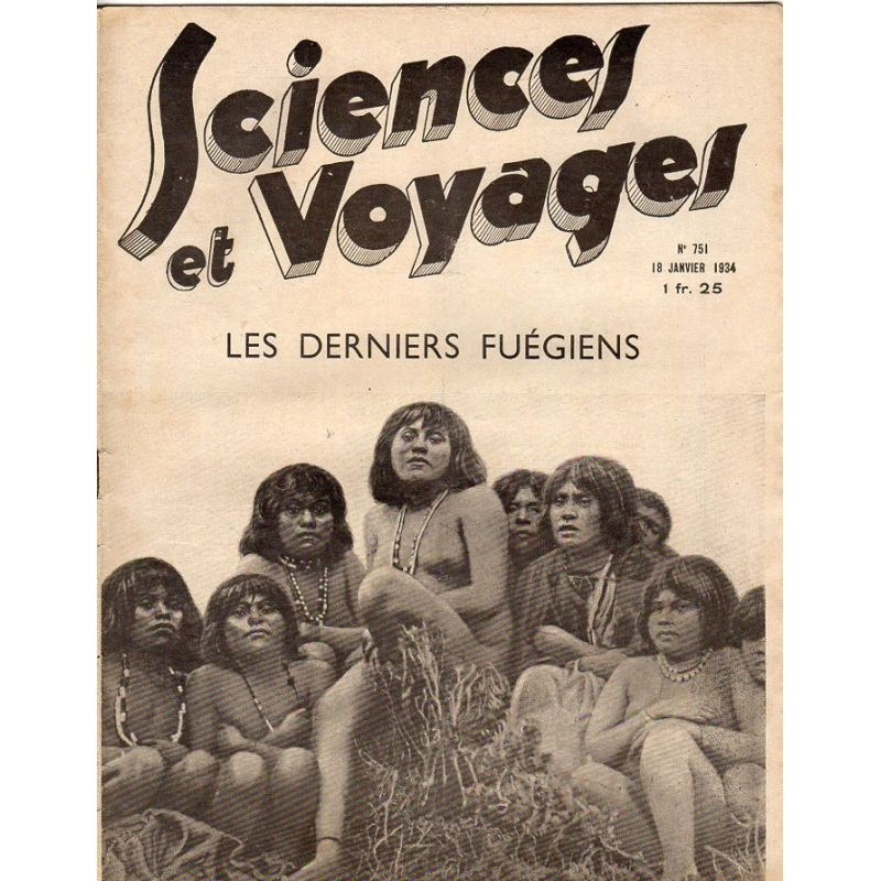 Sciences et Voyages n° 751 - 18 janvier 1934 - Les derniers Fuégiens