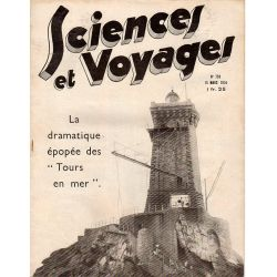 "Sciences et Voyages n° 759 - 15 mars 1934 - La dramatique épopée des ""Tours en mer"""