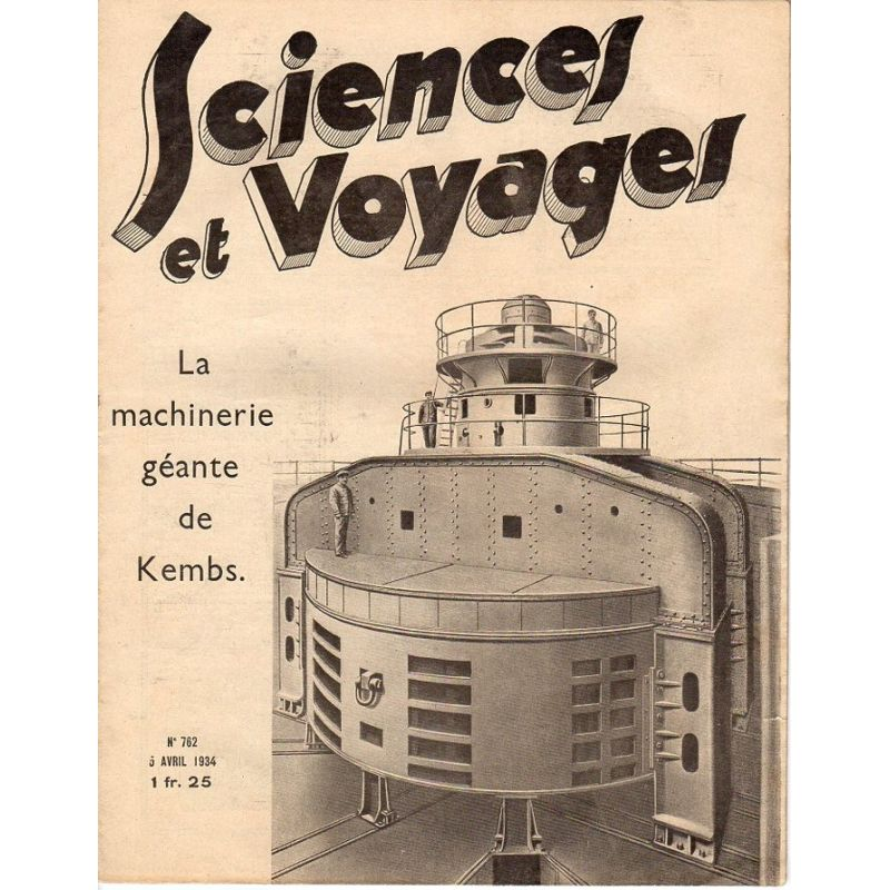 Sciences et Voyages n° 762 - 5 avril 1934 - La machinerie géante de Kembs
