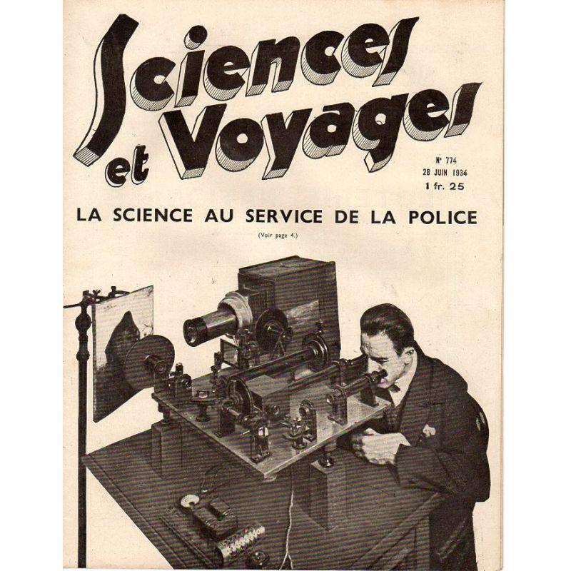 Sciences et Voyages n° 774 - 28 juin 1934 - La Science au service de la Police