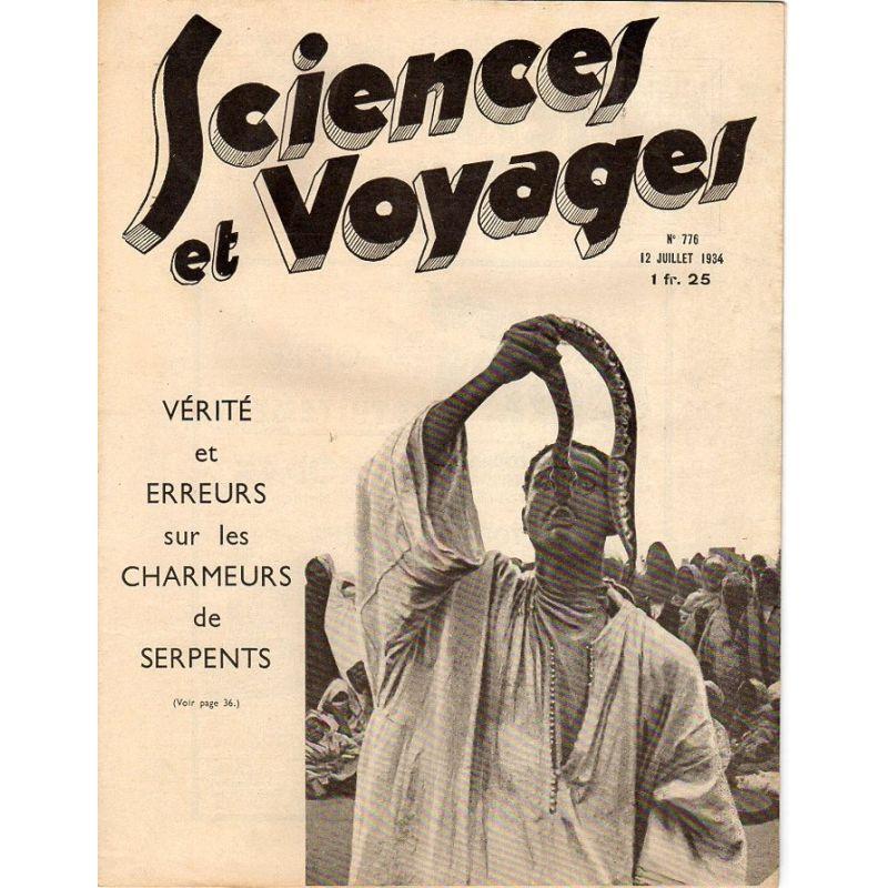 Sciences et Voyages n° 776 - 12 juillet 1934 - Vérité et erreurs sur les charmeurs de serpents