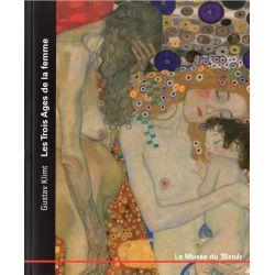 Le Musée du Monde n° 8 - Gustav Klimt, Les Trois Ages de la femme