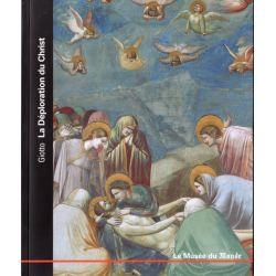 Le Musée du Monde n° 29 - Giotto, La Déploration du Christ