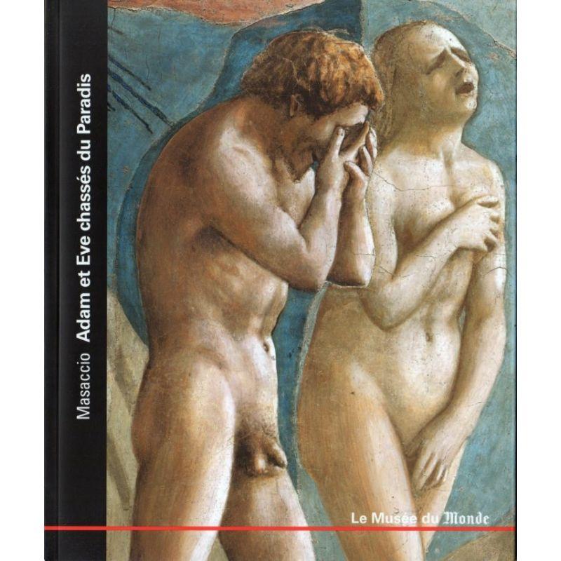 Le Musée du Monde n° 33 - Masaccio, Adam et Eve chassés du Paradis