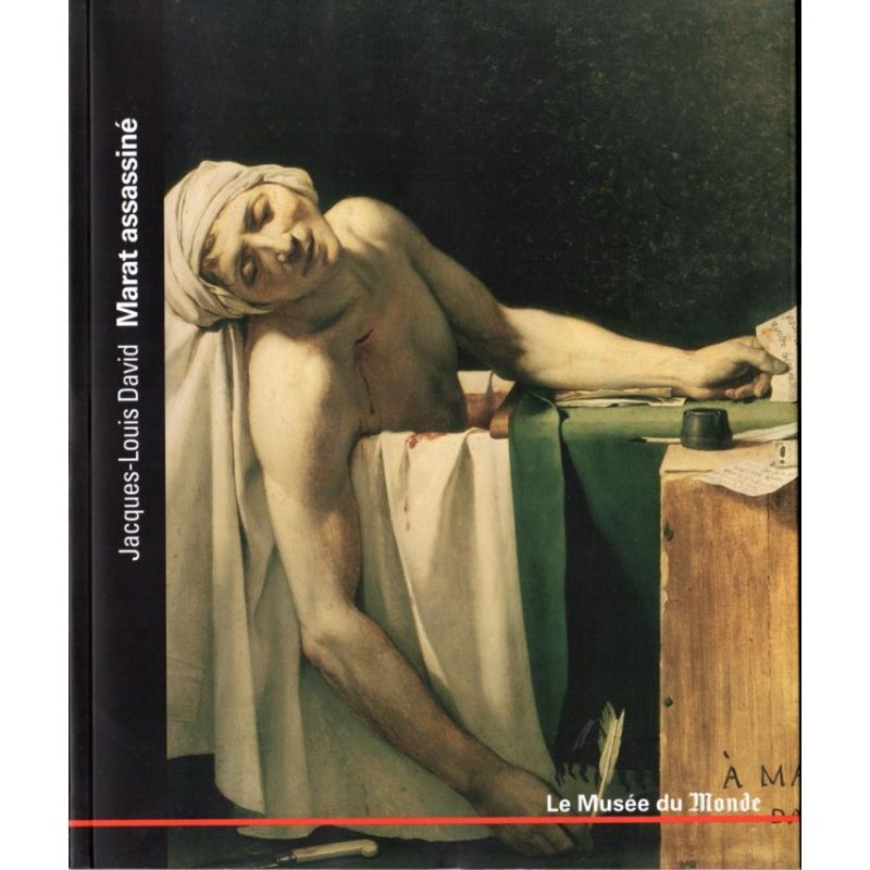 Le Musée du Monde n° 34 - Jacques-Louis David, Marat assassiné