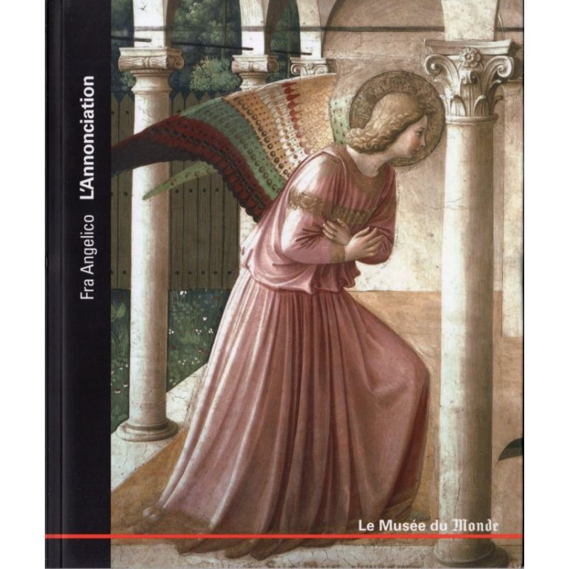 Le Musée du Monde n° 38 - Fra Angelico, L'Annonciation