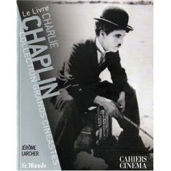 Charlie Chaplin - Collection Grands Cinéastes - Cahiers du Cinéma