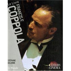 Francis Ford Coppola - Collection Grands Cinéastes - Cahiers du Cinéma
