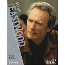 Clint Eastwood - Collection Grands Cinéastes - Cahiers du Cinéma